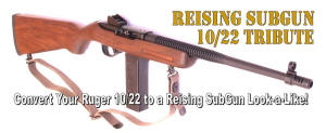 Reising Subgun 10/22 Replica Conversion